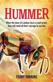 Hummer: When the bees of Lambas face a cruel tyrant, they will need all their courage to survive1