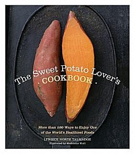 The Sweet Potato Lover s Cookbook Book