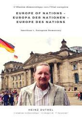 Europe of Nations – Europa der Nationen – Europe des Nations: L'illusion démocratique vers l'Etat européen