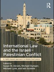 International Law And The Israeli Palestinian Conflict Book PDF