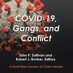 Covid-19, Gangs, and Conflict