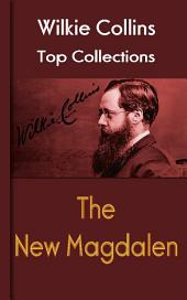 The New Magdalen: Wilkie Collins Top Collections