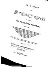 History of Sonoma County: Including Its Geology, Topography, Mountains, Valleys and Streams ...