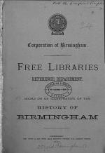Books about, printed in, or illustrative of the history of Birmingham forming part of the reference department of Birmingham free library