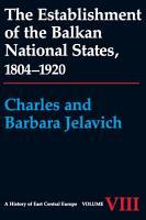 The Establishment of the Balkan National States  1804 1920 PDF