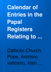 Calendar of Entries in the Papal Registers Relating to Great Britain and Ireland: 1396-1404