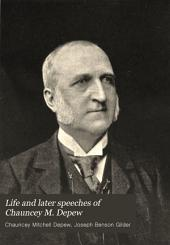 Life and Later Speeches of Chauncey M. Depew