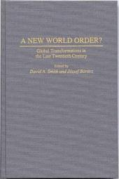 A New World Order?: Global Transformations in the Late Twentieth Century