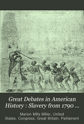 Great Debates in American History: Slavery from 1790 to 1857
