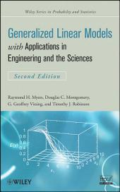 Generalized Linear Models: with Applications in Engineering and the Sciences, Edition 2