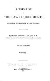 A Treatise on the Law of Judgments: Including the Doctrine of Res Judicata, Volume 1