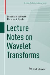 Lecture Notes on Wavelet Transforms