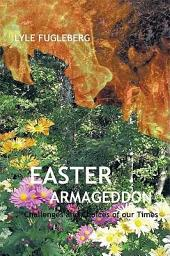 Easter Armageddon: Choice and Consequence