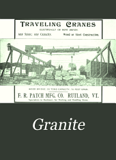 Granite: Published ... in the Interests of the Producer, Manufacturer and Retailer of Granite as Used for Monumental Or Building Purposes, Volume 14