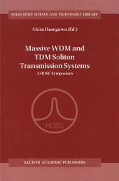 Massive WDM and TDM Soliton Transmission Systems: A ROSC Symposium
