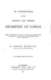 An Introduction to the Ancient and Modern Geometry of Conics: Being a Geometrical Treatise on the Conic Sections with a Collection of Problems and Historical Notes and Prolegomena