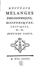 Nouveaux mélanges philosophiques, historiques, critiques, etc. etc: Volume12
