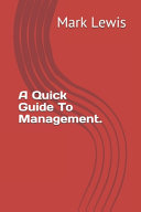 A Quick Guide To Management.