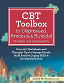 CBT Toolbox for Depressed  Anxious   Suicidal Children and Adolescents