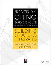 Building Structures Illustrated: Patterns, Systems, and Design, Edition 2