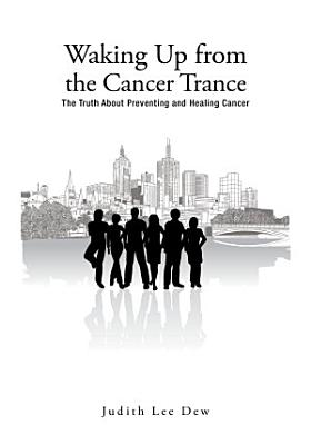 Waking Up from the Cancer Trance PDF