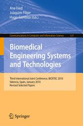 Biomedical Engineering Systems and Technologies: Third International Joint Conference, BIOSTEC 2010, Valencia, Spain, January 20-23, 2010, Revised Selected Papers