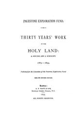 Thirty Years' Work in the Holy Land: (a Record and a Summary) L865-l895