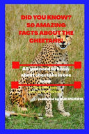 Did You Know  50 Amazing Facts about the Cheetahs  PDF