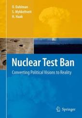 Nuclear Test Ban: Converting Political Visions to Reality