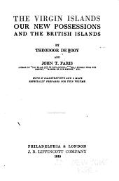 The Virgin Islands, Our New Possessions: And the British Islands