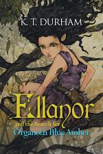 Ellanor and the Search for Organoth Blue Amber