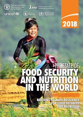 The State of Food Security and Nutrition in the World 2018