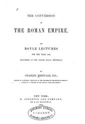 The Conversion of the Roman Empire: The Boyle Lectures for the Year 1864