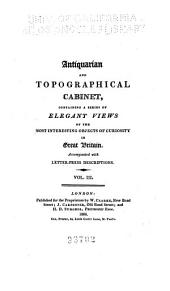 Antiquarian and Topographical Cabinet: Containing a Series of Elegant Views of the Most Interesting Objects of Curiosity in Great Britain, Volumes 3-4