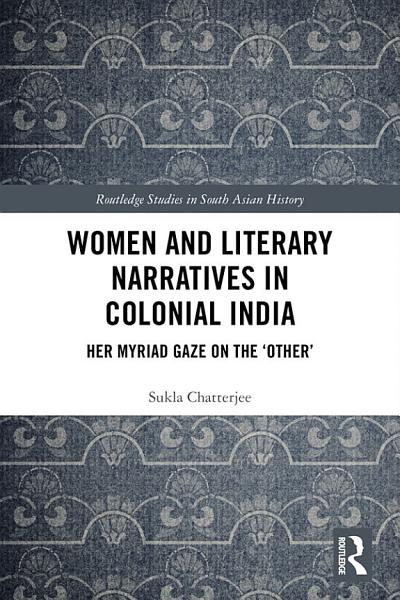 Women and Literary Narratives in Colonial India
