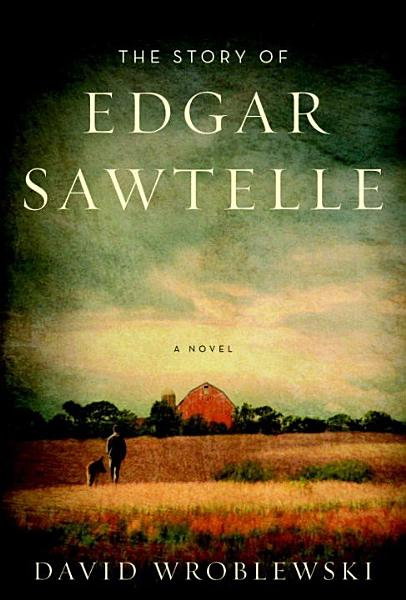 Download The Story of Edgar Sawtelle Book