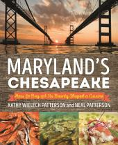 Maryland's Chesapeake: How the Bay and Its Bounty Shaped a Cuisine