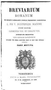Breviarium romanum: ex decreto ss. concilii tridentini restitutum, Volume 1