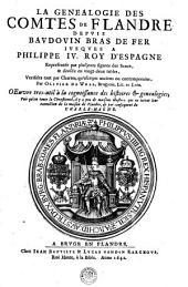 LA GENEALOGIE DES COMTES DE FLANDRE DEPVIS BAVDOVIN BRAS DE FER IVSQVES A PHILIPPE IV. ROY D'ESPAGNE: Representée par plusjeurs figures de Seaux, & divisée en vingt-deux tables, Verifiées tant par Chartes, qu'escripts anciens ou contemporains, Page1