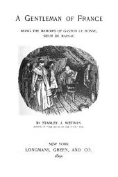 A Gentleman of France: Being the Memoirs of Gaston de Bonne, Sieur de Marsac