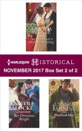Harlequin Historical November 2017 - Box Set 2 of 2: The Wallflower's Mistletoe Wedding\Her Christmas Knight\The Hired Man