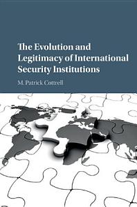 The Evolution and Legitimacy of International Security Institutions Book