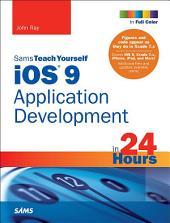 iOS 9 Application Development in 24 Hours, Sams Teach Yourself: Edition 7