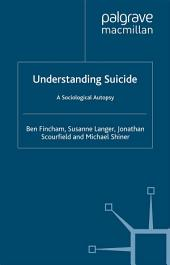 Understanding Suicide: A Sociological Autopsy