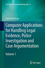 Computer Applications for Handling Legal Evidence, Police Investigation and Case Argumentation