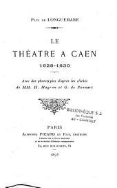 Le Théâtre à Caen: 1628-1830