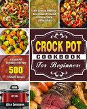 Crock Pot Cookbook For Beginners