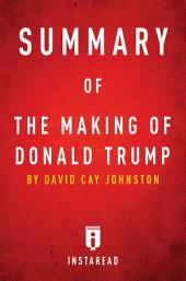 Summary of The Making of Donald Trump: by David Cay Johnston | Includes Analysis