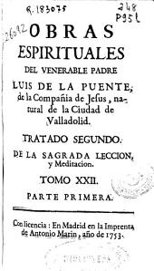 Obras espirituales del venerable padre Luis de la Puente, de la Compañia de Jesus ...: Volumen 22