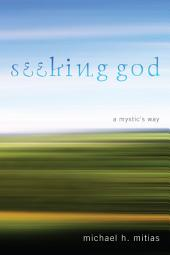 Seeking God: A Mystic's Way